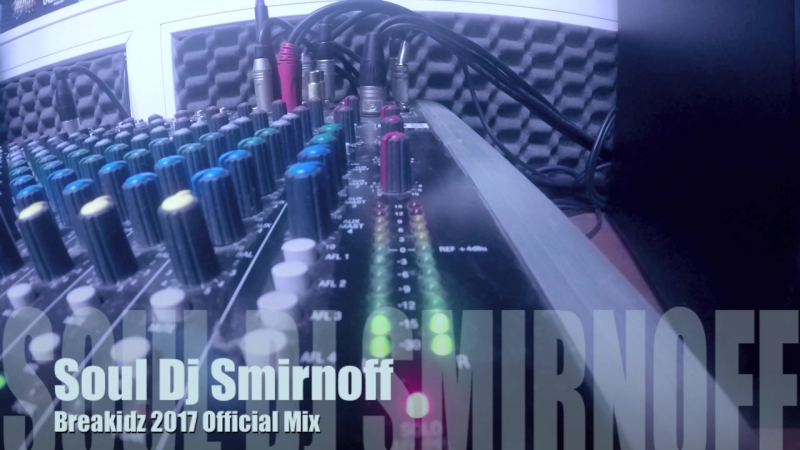 Soul Dj Smirnoff - Breakidz 2017 Promo