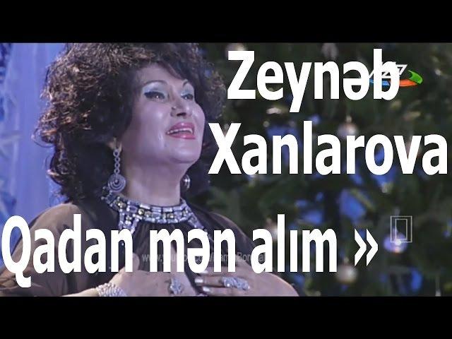 Zeynəb Xanlarova - Qadan mən alım (music Ələkbər Tağıyev)