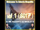 DJ MR. NAZAROV &amp DJ NIKOLAY-D - Welcome To Siberia MegaMix - vol.1 (2017)