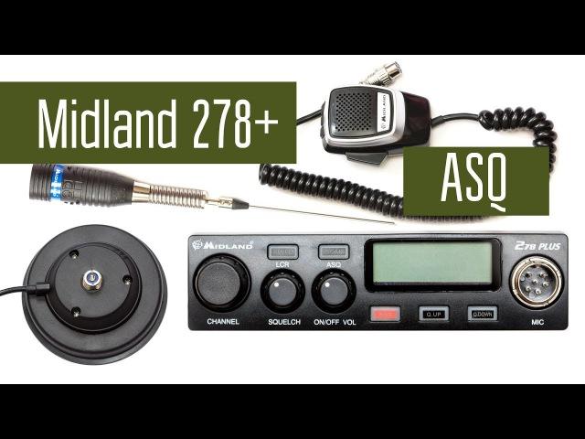 Midland 278Plus ASQ радиостанция СиБи диапазона Слушаем эфир проводим связь