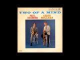 Paul Desmond &amp Gerry Mulligan - Two Of A Mind ( Full Album )
