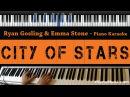 Ryan Gosling Emma Stone - City of Stars - Piano Karaoke / Sing Along / Cover with Lyrics