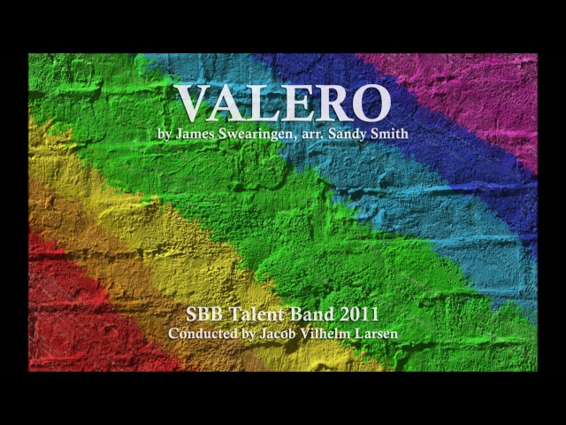 Valero (James Swearingen, arr. Sandy Smith) SBB Talent Band 2011