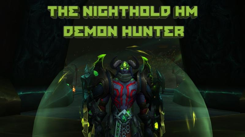 The Nighthold HM (Demon Hunter) \\ Цитадель Ночи ХМ (Охотник на демонов - Танк)