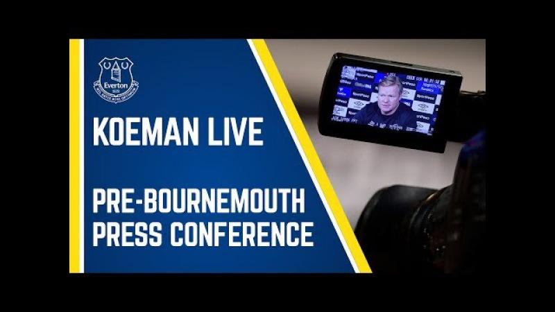 LIVE RONALD KOEMAN PRESS CONFERENCE: PRE-BOURNEMOUTH