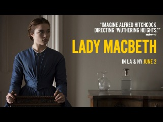 Lady MacBeth Official U.S. Trailer