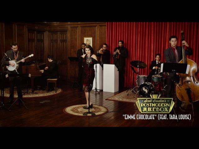 Postmodern Jukebox ft. Tara Louise-Gimme Chocolate