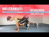 AB SHREDDER 03 Single Roller Plank - ROLLEROBICS Inline skating aerobic workout by Powerslide
