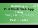 Full Stack Web App using Vue.js Express.js Part 1 - Intro