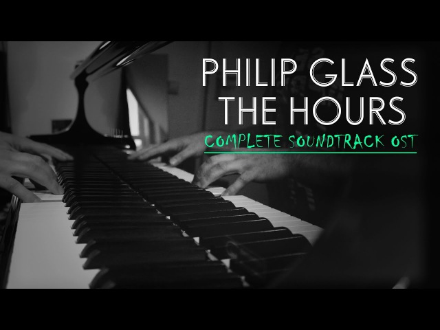 Philip Glass - Music from The Hours | complete