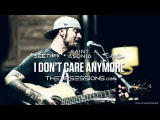 The VR Sessions - I Don't Care Anymore (Acoustic)