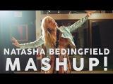 NATASHA BEDINGFIELD MASHUP!! ft. Natasha Bedingfield