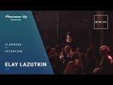 Sync Fx Audio Илья Лазуткин (Elay Lazutkin) Interview @ Pioneer DJ School Moscow