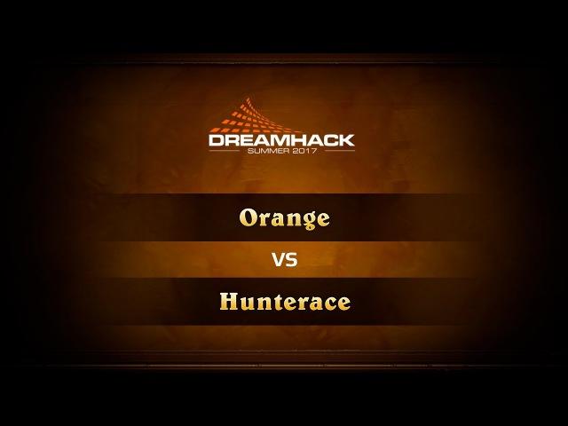 Orange vs Hunterace DreamHack Summer 2017 Quaterfinals