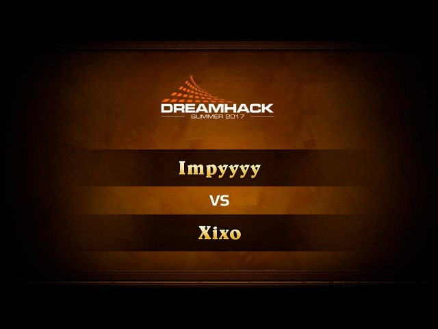 Impyyyy vs Xixo DreamHack Summer 2017 Quaterfinals