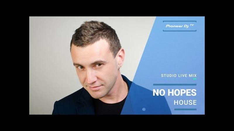 No Hopes /house/ @ Pioneer DJ TV | Moscow