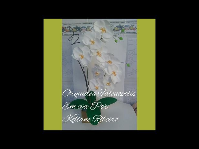 🌹Orquídea em EVA sem frisador por Keliane Ribeiro