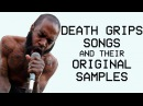 Death Grips Songs and their Original Samples