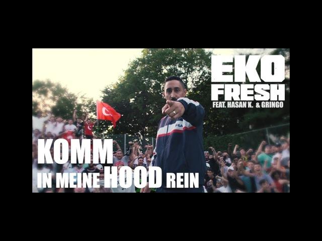 Eko Fresh feat. Hasan K. Gringo - Komm in meine Hood rein (prod by Deemah Goldfinger)