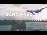 Ganju - Vacuum
