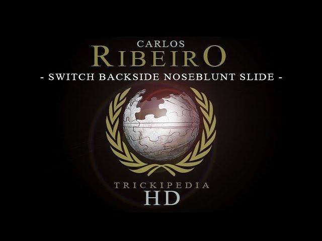 Carlos Ribeiro: Trickipedia - Switch Backside Noseblunt Slide
