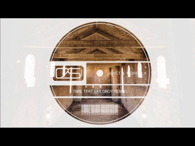 SVET MORELLY Take That Juloboy Remix