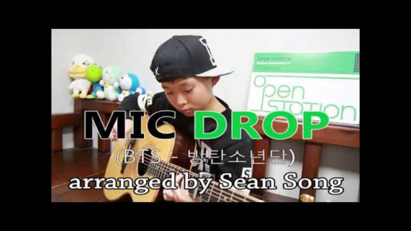 MIC Drop (마이크 드롭) - BTS (방탄소년단) Fingerstyle guitar arranged cover by 10-year-old kid Sean Song