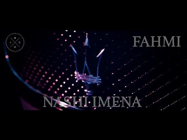 FAHMI - Наши Имена (AMK Group OST)