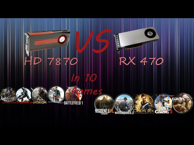 HD 7870 (R9 270x) VS RX 470 in 10 Games | I7 6400t 4.1ггц