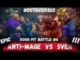 ROSH PIT BATTLE #4 | ANTI-MAGE vs SVEN | DOTA VERSUS