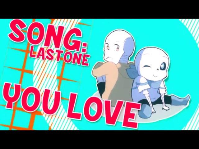 (By popikoii) last one you love (underswap fontcest)