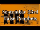 September 23 2017 False Prophets Exposed!