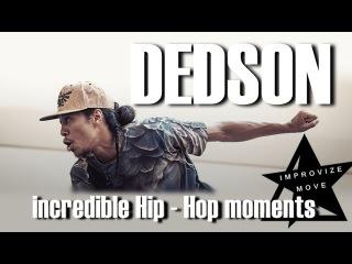 DEDSON incredible Hip - Hop moments