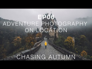 EP06 Adventure Photography On Location - Chasing Autumn