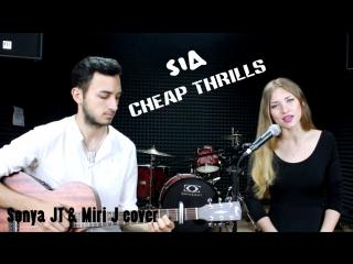 SIA - Cheap Thrills (Sonya JT & Miri J cover)
