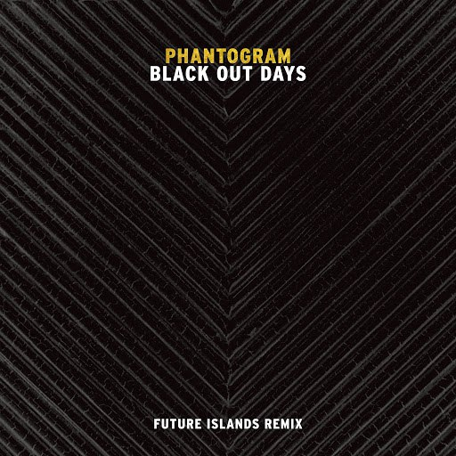 Phantogram альбом Black Out Days (Future Islands Remix)