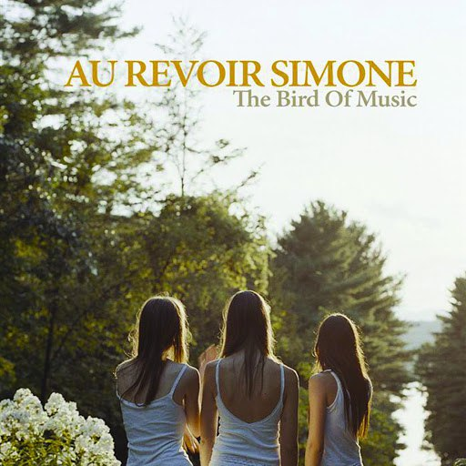 Au Revoir Simone альбом The Bird of Music