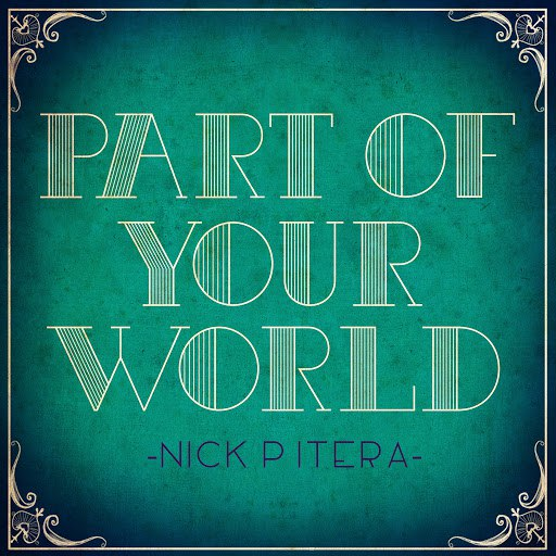 Nick Pitera альбом Part of Your World / Part of Your World (Reprise)