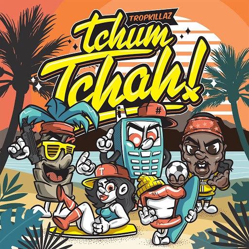 Tropkillaz альбом Tchum Tchah