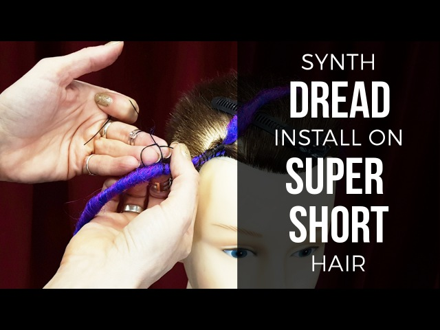 Install Single Ended (SE) and Double Ended (DE) Synth Dreads on Super Short Hair - DoctoredLocks.com
