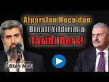 Alparslan Kuytul Hocaefendi'den, Binali Y