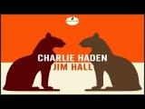 Charlie Haden - Charlie Haden - Jim Hall (Full Album) HD