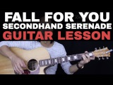 Fall For You Guitar Tutorial - Secondhand Serenade Guitar Lesson