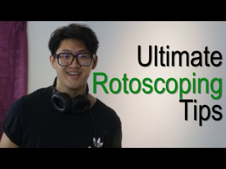 Ultimate Tips for Rotoscoping!