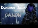 Безглазый Джек Канон Eyeless Jack Canon