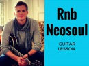 RB Neosoul Guitar Lesson (Beautiful Chords)