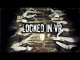 Locked In VR || HTC Vive || 60 Minutes To Live