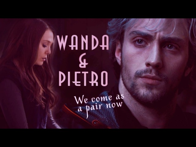 Wanda and Pietro   We come as a pair now