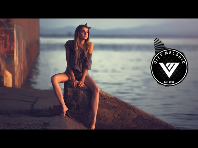 The Best Tropical House 2017 - Deep Chill Relaxing Music Autumn Mix 2017 - Viet Melodic