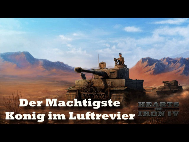 Hearts of Iron IV - Der Machtigste Konig im Luftrevier (German March)
